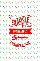 Example Is Contagious Behavior: Blank Lined Journal Notes Portable