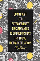 Do Not Wait for Extraordinary Circumstances to Do Good Actions; Try to Use Ordinary Situations: Blank Lined Paged Book Portable