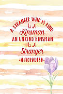 A Stranger Who Is Kind Is a Kinsman; An Unkind Kinsman Is a Stranger: Blank Lined Journal Pages Portable