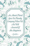 An Absent Friend Gives Us Friendly Company When We Are Well Assured of His Happiness: Blank Lined Page Notebook Portable