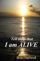 Tell Them That I Am Alive