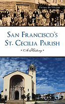 San Francisco\'s St. Cecilia Parish: A History