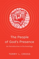 The People of God's Presence: An Introduction to Ecclesiology