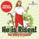 He is Risen! The Story of Easter | Children's Jesus Book