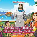 A Collection of Bedtime Bible Stories for Children | Children's Jesus Book
