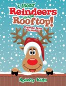 I Hear Reindeers on the Rooftop! : Coloring Book Christmas