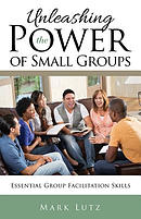 Unleashing the Power of Small Groups: Essential Group Facillitation Skills