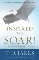 Inspired to Soar!: 101 Daily Readings for Building Your Vision