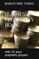 Business Prosperity Book: With 31 Days Prophetic Prayers