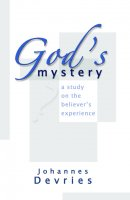 God\'s Mystery: A Study on the Believer\'s Experience