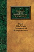 The Parallel Bible: Hebrew-English Old Testament