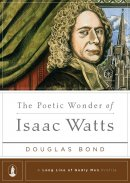 Poetic Wonder Of Isaac Watts, The