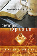 Devotion Explosion: Getting Real with God