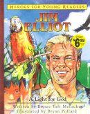 Jim Eliott: A Light For God