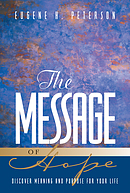 The Message of Hope: Discover Meaning and Purpose for Your Life