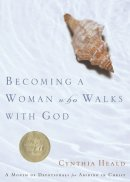 Becoming a Woman Who Walks with God