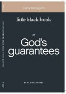 Every Teenager's Little Black Book Of God's Guarantees