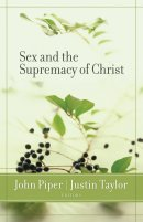 Sex And The Supremacy Of Christ Pb