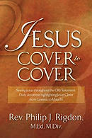 Jesus Cover to Cover: Daily Devotions Highlighting Jesus Christ From Genesis To Malachi