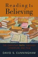 Reading Is Believing: the Christian Faith Through Literature and Film