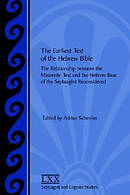 The Earliest Text of the Hebrew Bible: The Relationship between the Masoretic Text and the Hebrew Base of the Septuagint Reconsidered