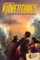 Bible KidVentures Stories of Danger and Courage