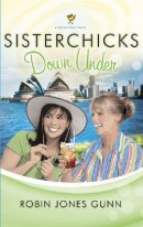 Sisterchicks Down Under!: a Sisterchicks Novel