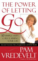 Power of Letting Go: 10 Simple Steps to Reclaiming Your Life PB