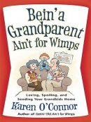 Bein' a Grandparent Ain't for Wimps