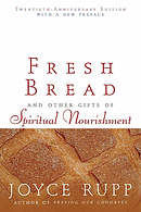 Fresh Bread - And Other Gifts of Spiritual Nourishment