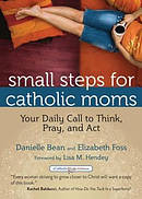 Small Steps for Catholic Moms