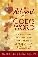 The Advent of God\'s Word: Listening for the Power of the Divine Whispera a Daily Retreat and Devotional