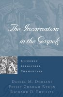 Incarnation In The Gospels : Reformed Expository Commentary