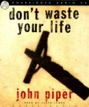 Don't Waste Your Life Audio Book on CD