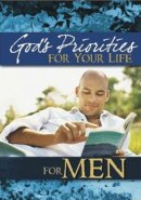 God's Priorites For Your Life For Men