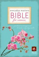 NLT Everyday Matters Bible for Women: Hardback