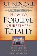 How To Forgive Ourselves Totally