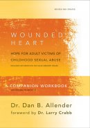 Wounded Heart The Workbook