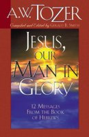 Jesus, Our Man In Glory