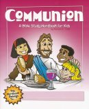 Communion : A Bible Study Wordbook For Kids