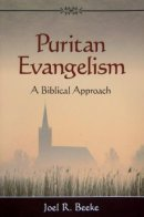 Puritan Evangelism : A Biblical Approach