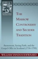 Marrow Controversy And Seceder Tradition, The
