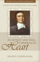 An Honest And Well Experienced Heart: The Piety Of John Flav