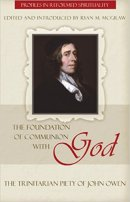 The Foundation Of Communion With God: The Trinitarian Piety