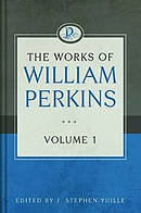 Works Of William Perkins, Vol. 1, The