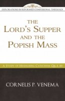 Lord's Supper And The Popish Mass
