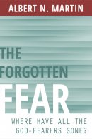 Forgotten Fear: Where Have All The God-Fearers Gone?, The