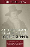 Clear and Simple Treatise on the Lord's Supper