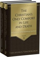Christian's Only Comfort in Life and Death, The 2 Vols
