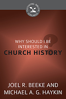 Why Should I Be Interested in Church History?